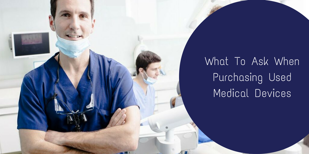 what-to-ask-when-purchasing-used-medical-devices